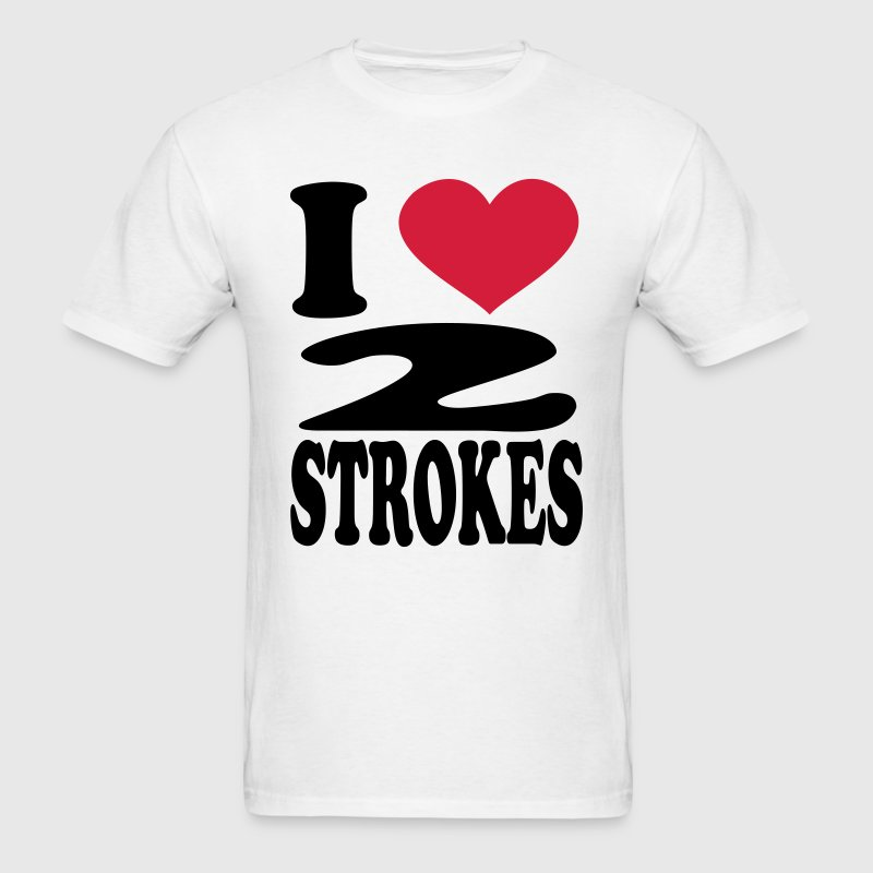 I Love 2 Strokes T-Shirts - Men's T-Shirt