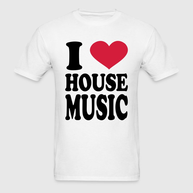 i love house music t shirt spreadshirt
