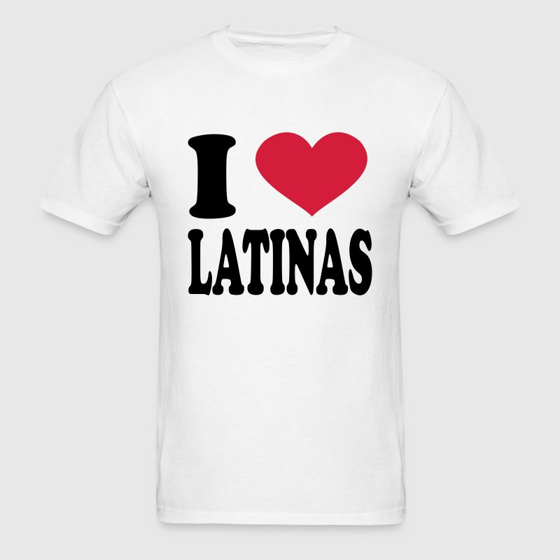 I Love Latinas T-Shirts - Men's T-Shirt