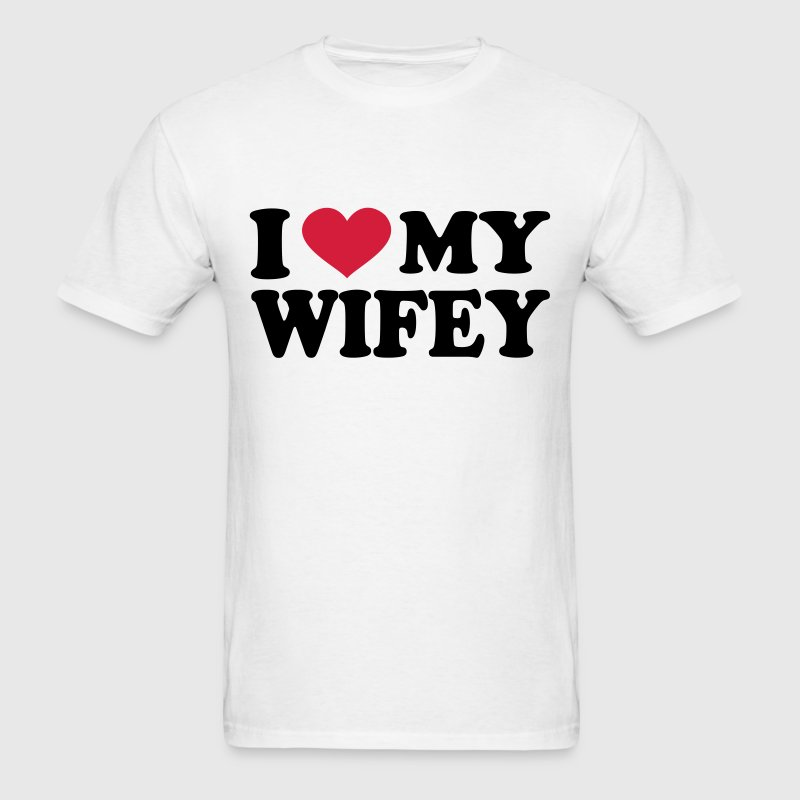 I Love My wifey T-Shirts - Men's T-Shirt