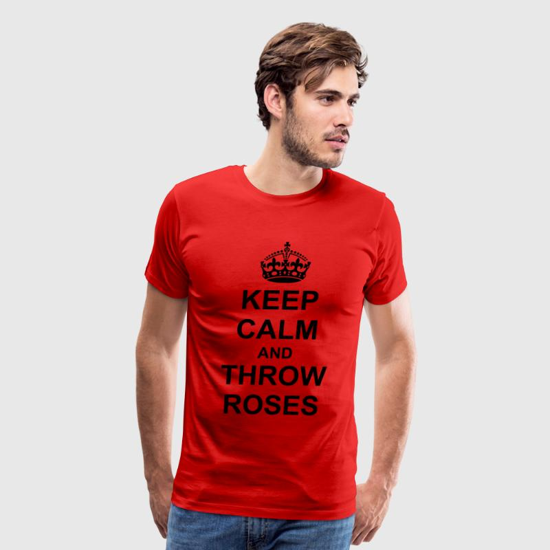 Keep Calm And throw roses T-Shirts - Men's Premium T-Shirt