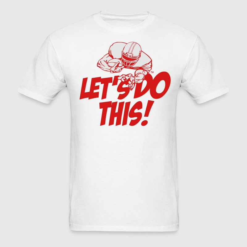 LET'S DO THIS! T-Shirts - Men's T-Shirt