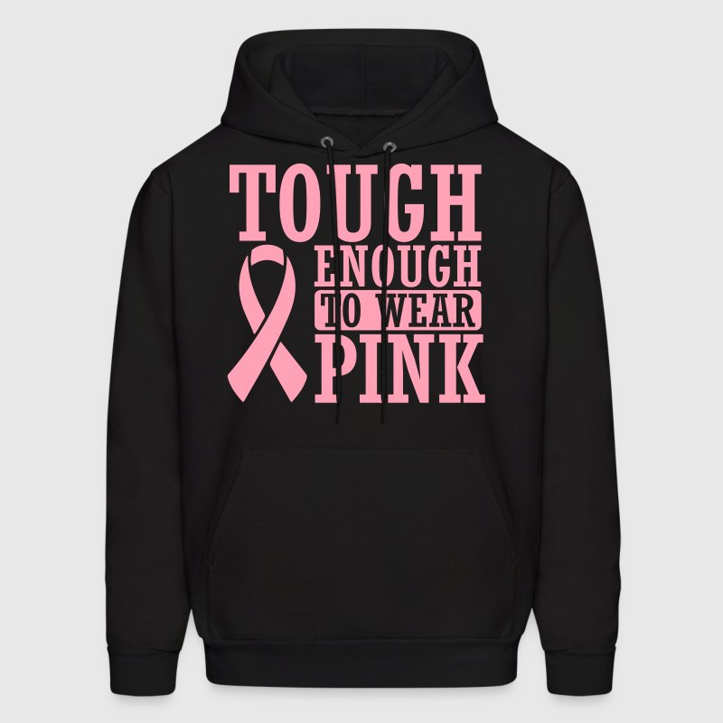 Tough enough to wear pink Hoodies - Men's Hoodie