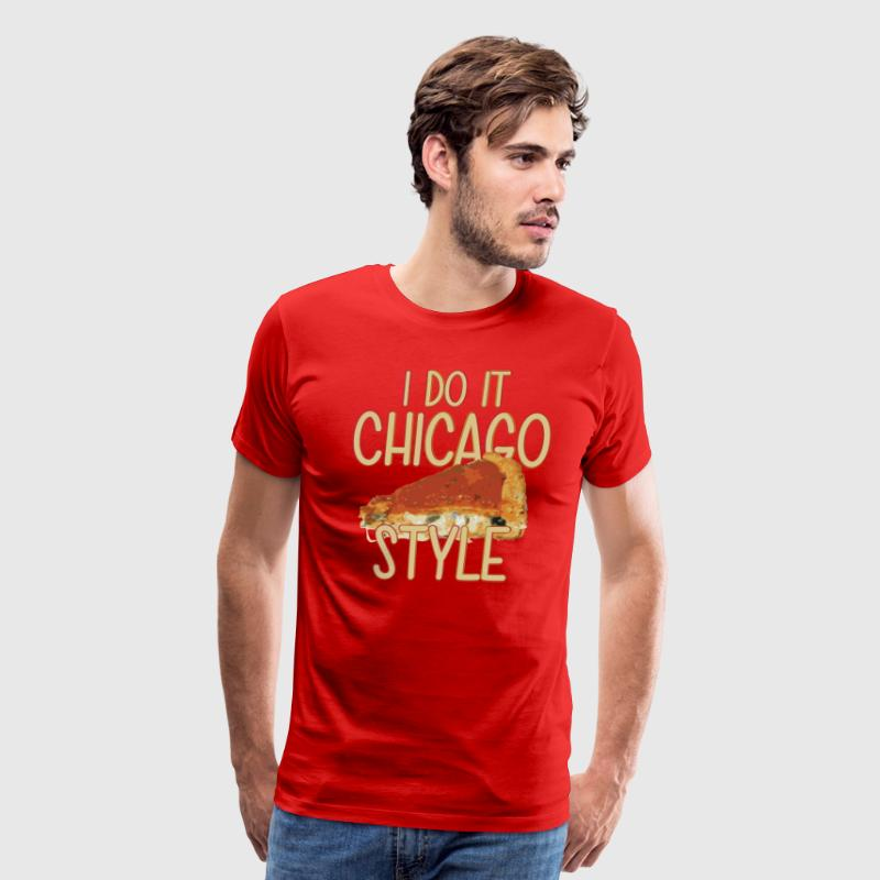Funny Parody Chicago Style Deep Dish Pizza Shirt T T-Shirts - Men's Premium T-Shirt