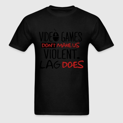 Video games don't make us violent. Lag does. Kids' Shirts - Men's T-Shirt