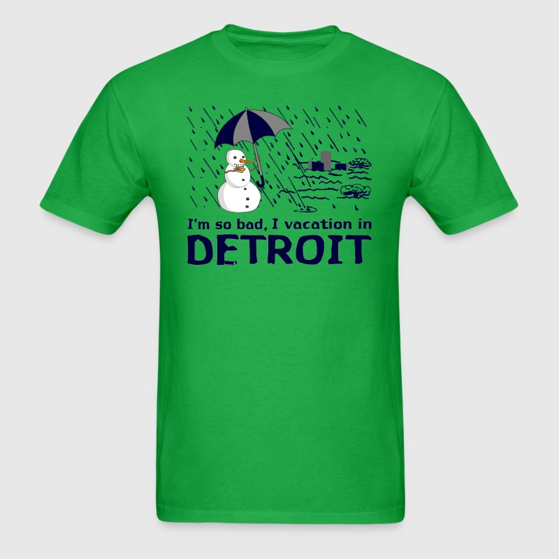 Funny Detroit So Bad Vacation Humor Shirt TShirts T-Shirts - Men's T-Shirt
