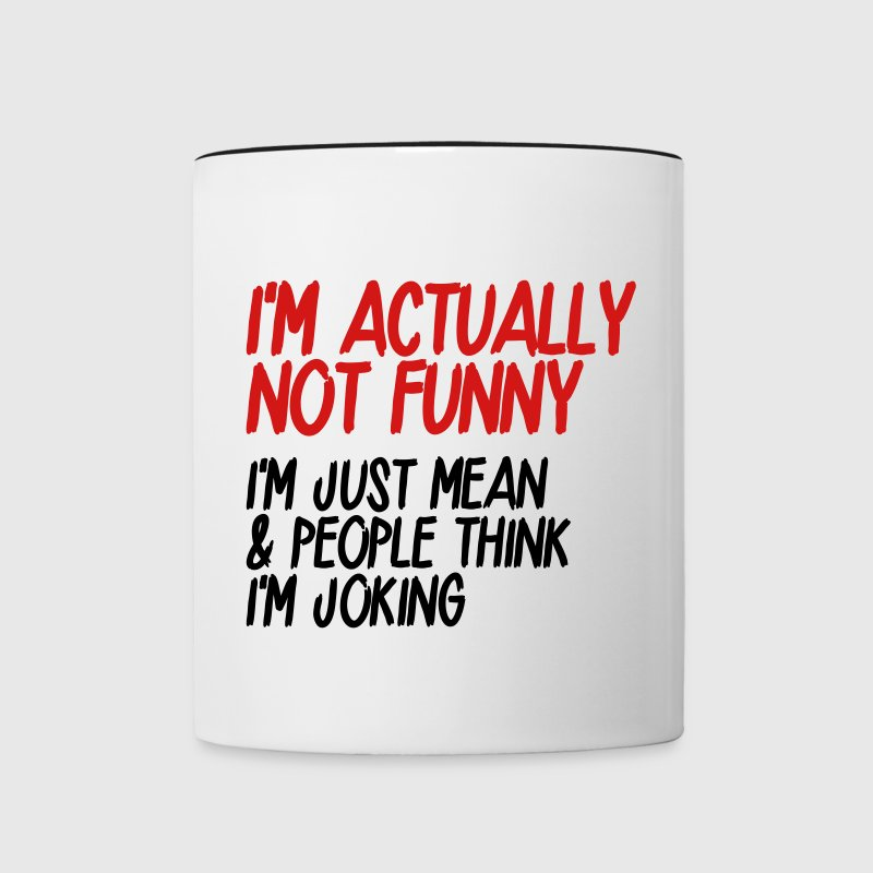 I'm actually not funny. I'm just mean Mugs & Drinkware - Contrast Coffee Mug