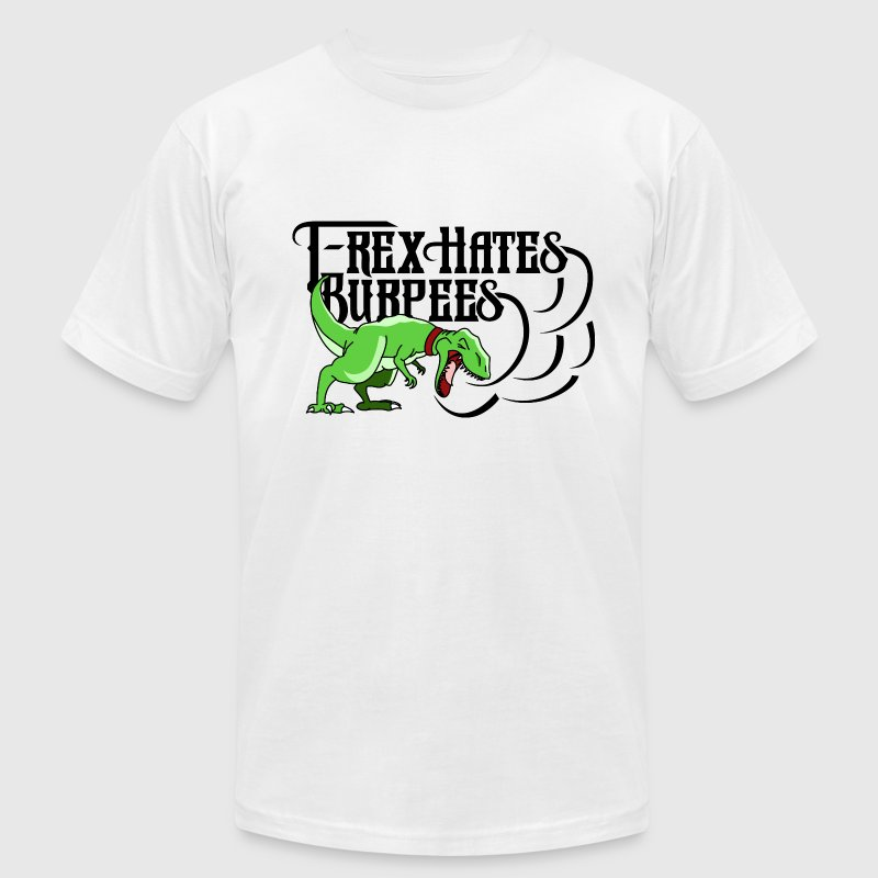 T Rex Hates Burpees T-Shirts - Men's T-Shirt by American Apparel