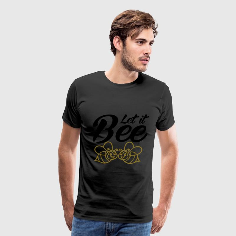 Let it Bee T-Shirts - Men's Premium T-Shirt