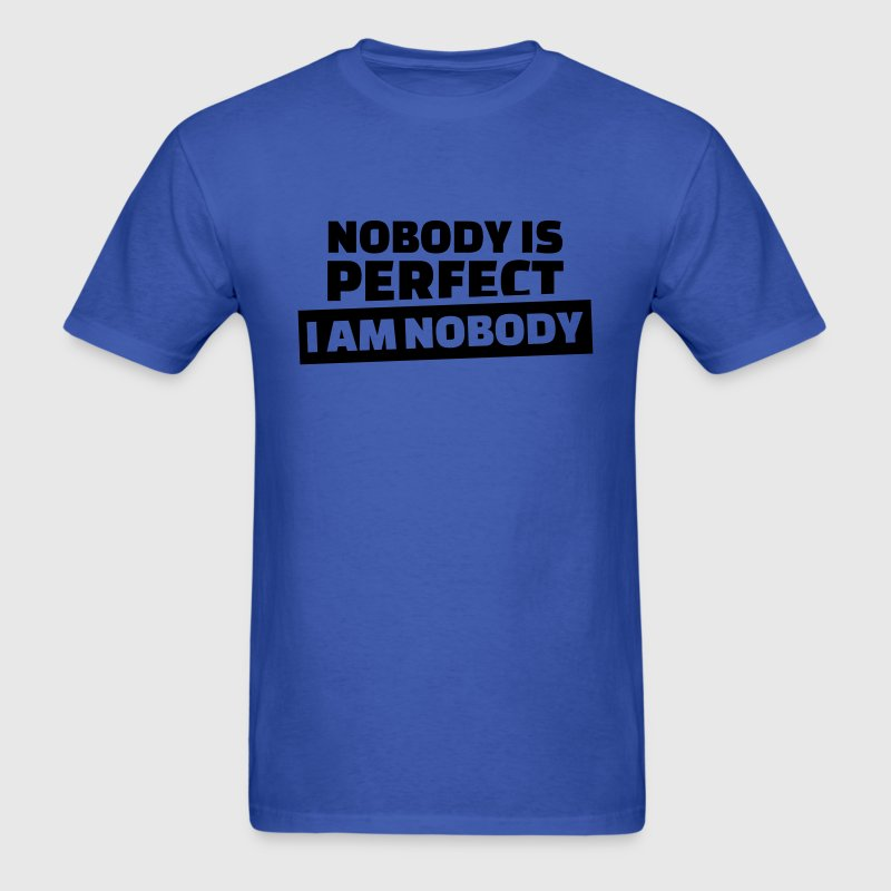 Nobody is perfect T-Shirts - Men's T-Shirt