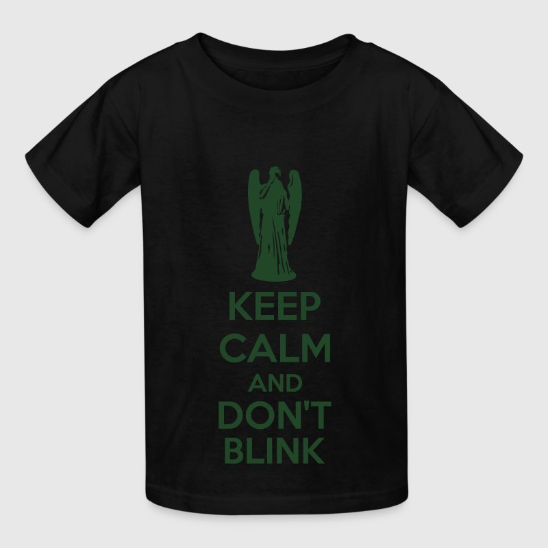 Keep Calm And Don't Blink Kids' Shirts - Kids' T-Shirt