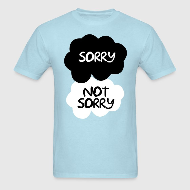 Sorry Not Sorry T-Shirts - Men's T-Shirt