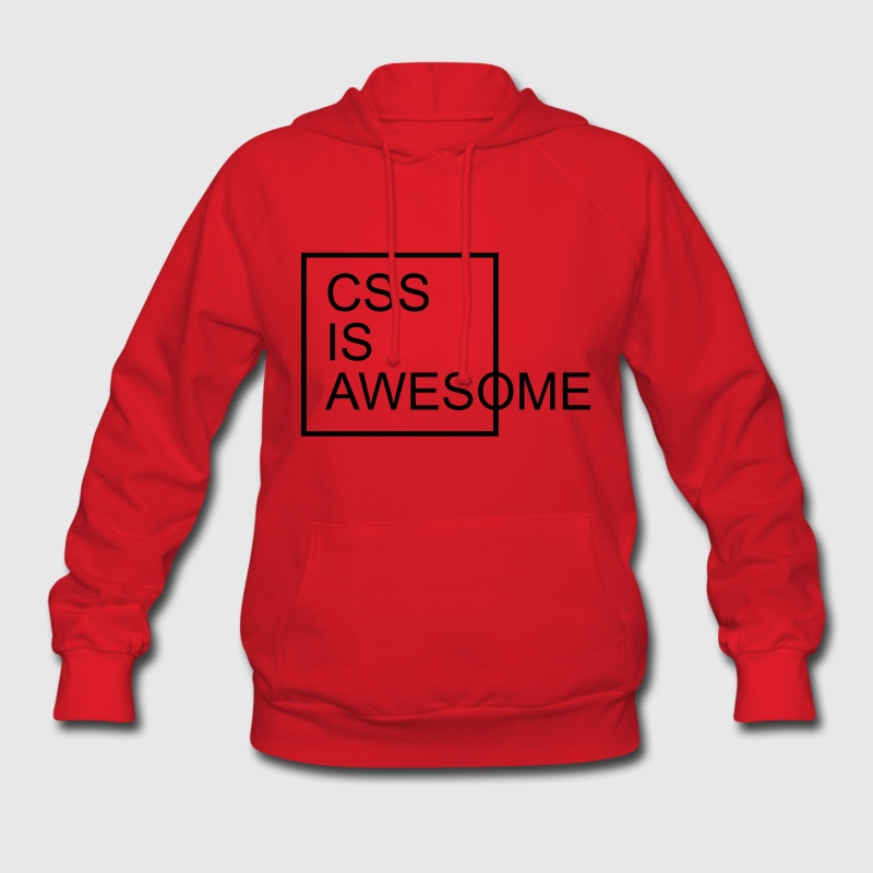 CSS Is Awesome  Hoodies - Women's Hoodie