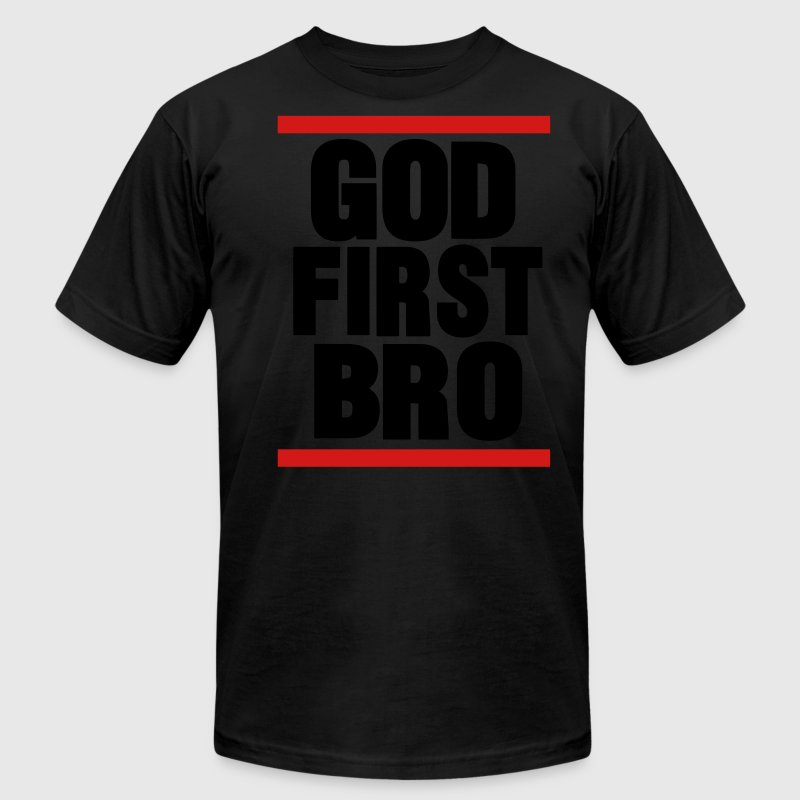 GOD FIRST BRO T-Shirts - Men's T-Shirt by American Apparel