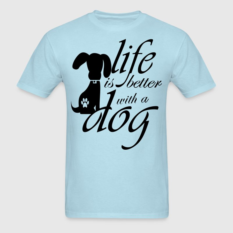 Life is better with a dog T-Shirts - Men's T-Shirt