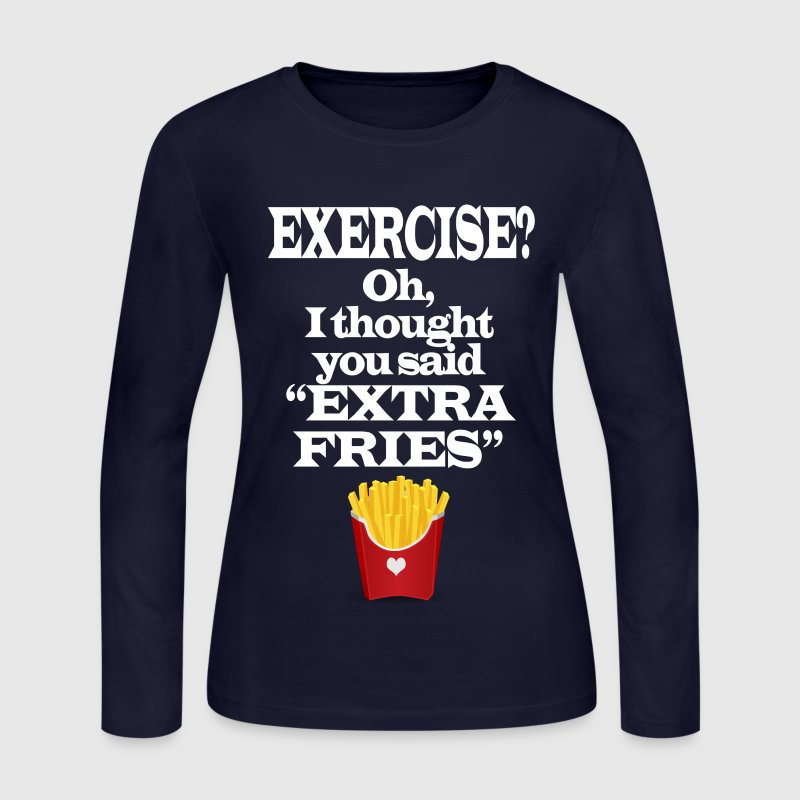 Exercise Extra Fries Funny Gym Anti-Workout Long Sleeve Shirts - Women's Long Sleeve Jersey T-Shirt