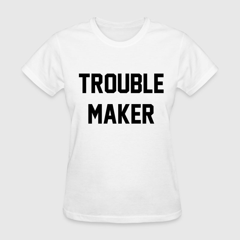 Trouble maker Women's T-Shirts - Women's T-Shirt
