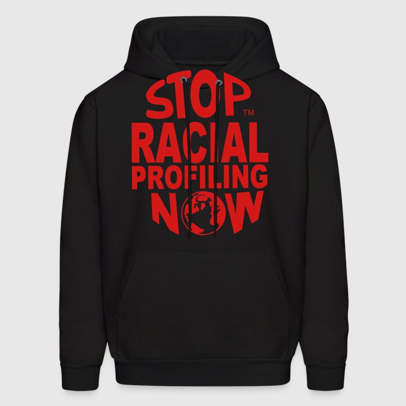 STOP RACIAL PROFILING NOW AROUND THE WORLD - Men's Hoodie