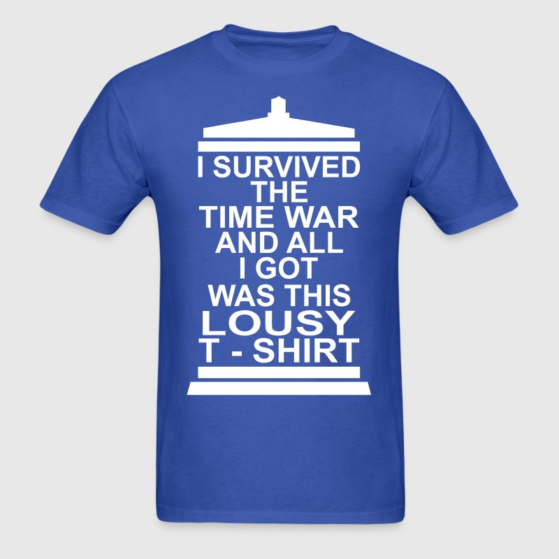 I Survived The Time War And All I Got Was This Lo T-Shirts - Men's T-Shirt