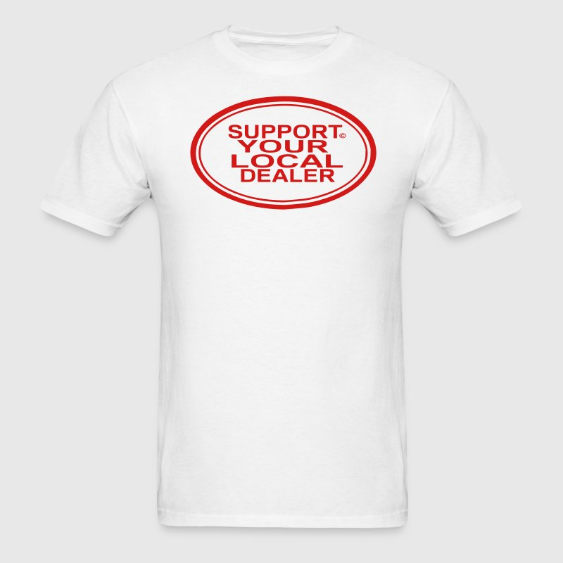SUPPORT YOUR LOCAL DEALER - Men's T-Shirt