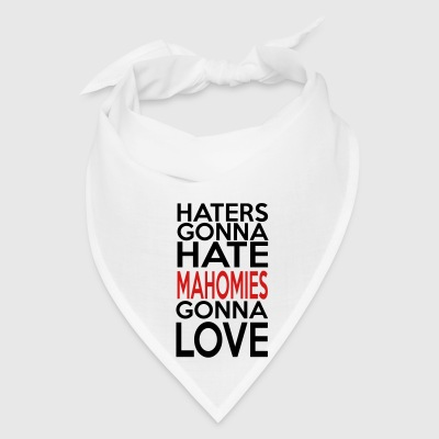 Haters Gonna Hate Mahomies Gonna Love - Bandana