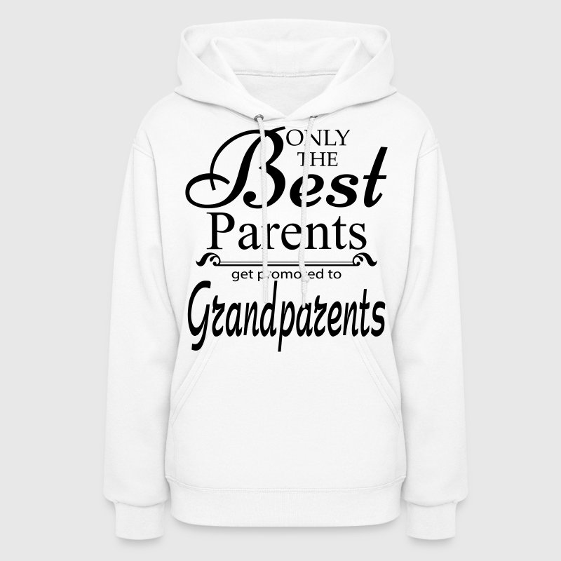 The Best Parents Get Promoted to Grandparents Hoodies - Women's Hoodie
