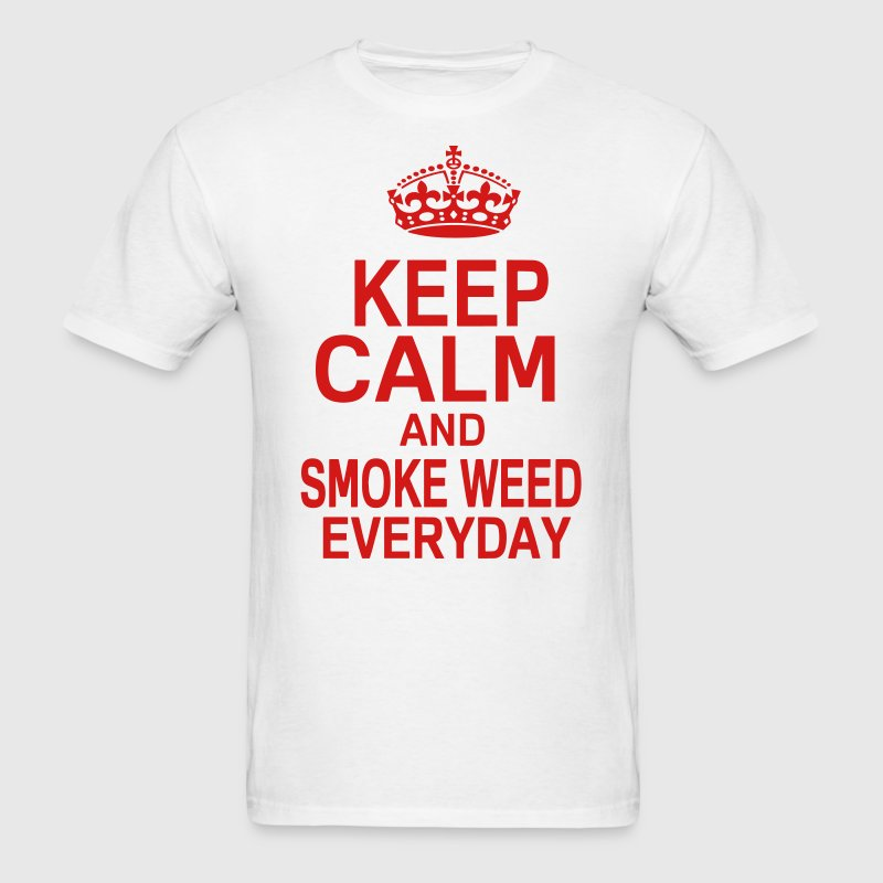 KEEP CALM AND SMOKE WEED EVERYDAY T-Shirts - Men's T-Shirt