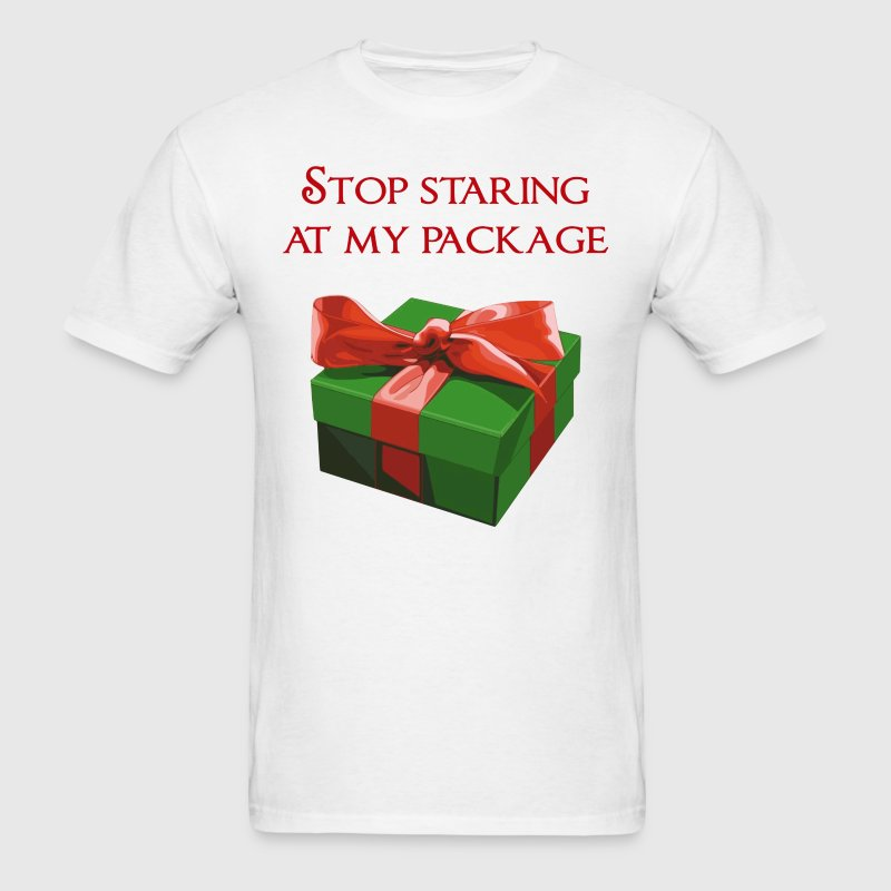 Stop Staring at my Package Christmas Present T-Shirts - Men's T-Shirt