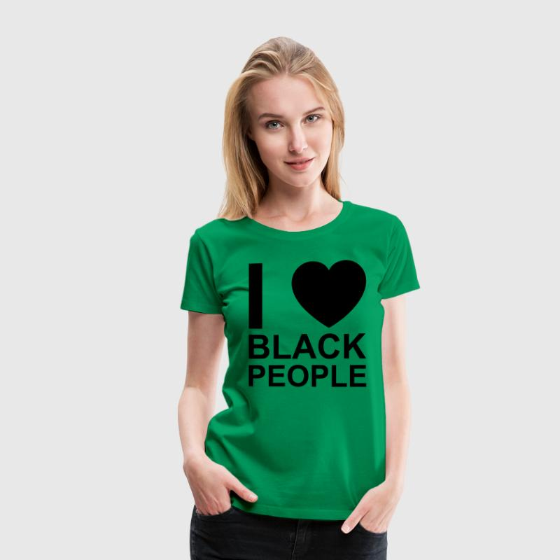 i love black people Women's T-Shirts - Women's Premium T-Shirt
