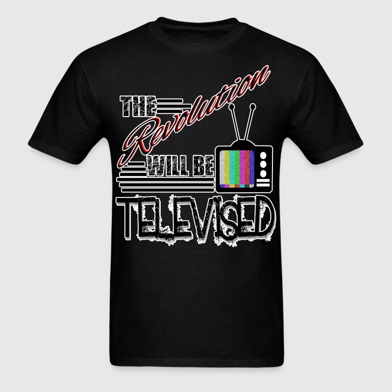 The Revolution Will Be Televised T-Shirts - Men's T-Shirt