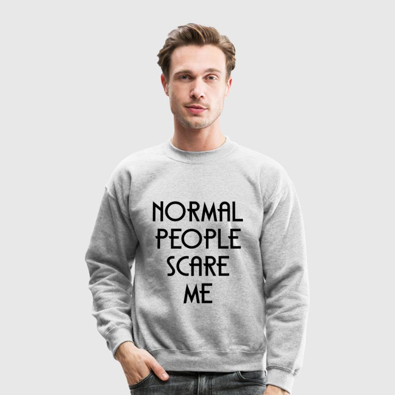 Normal People Scare Me Long Sleeve Shirts - Crewneck Sweatshirt