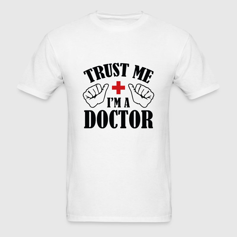 Trust Me I'm A Doctor - Men's T-Shirt