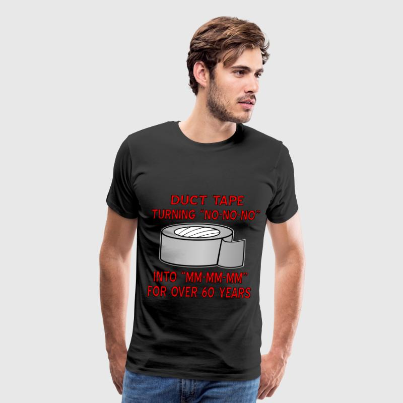 Duct Tape Turning No Into MM-MM-MM - Men's Premium T-Shirt