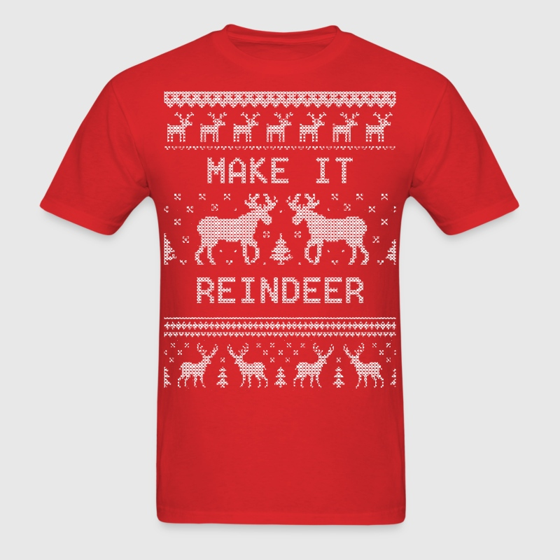 Make It Reindeer T-Shirts - Men's T-Shirt