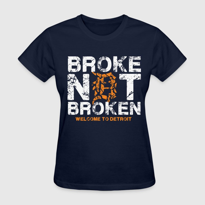 Broke, Not Broken Women's T-Shirts - Women's T-Shirt