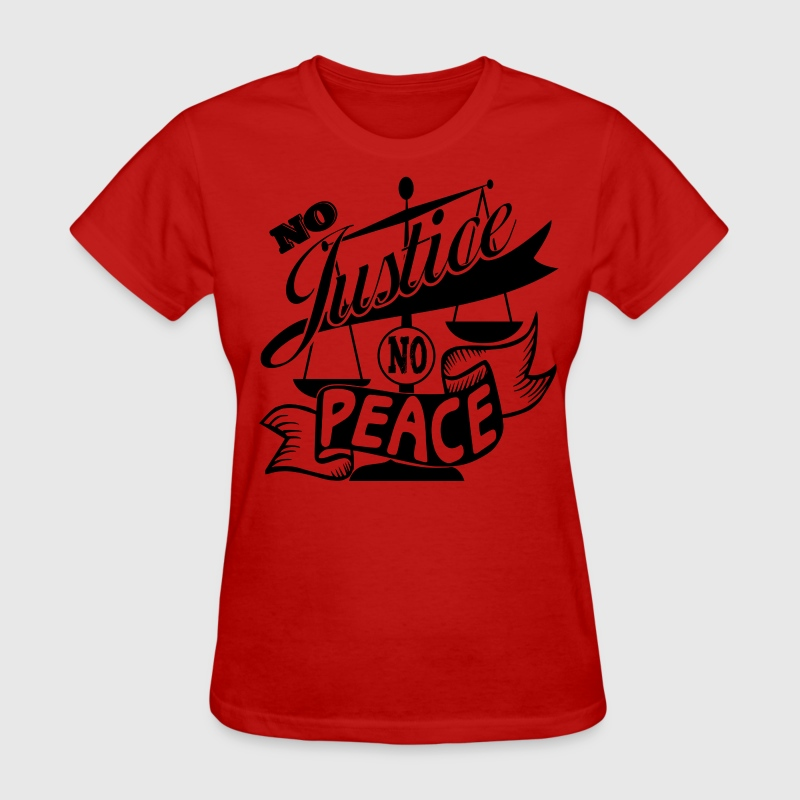 No Justice No Peace T-Shirt Design - Women's T-Shirt