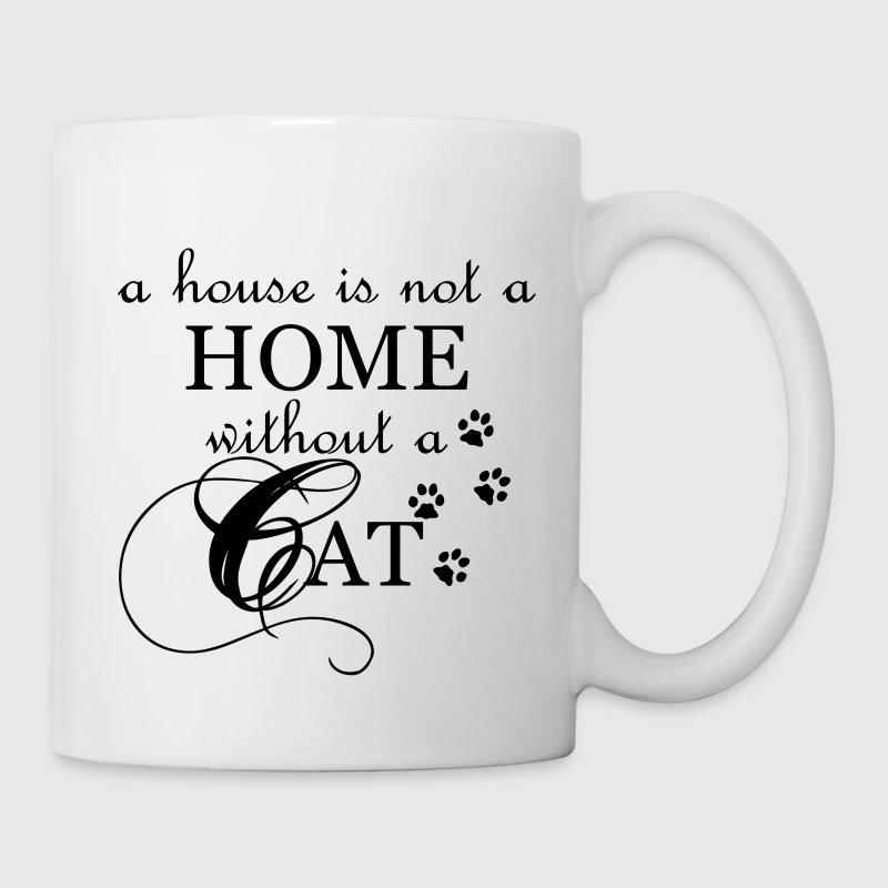 A House is not a Home without a Cat - Coffee/Tea Mug