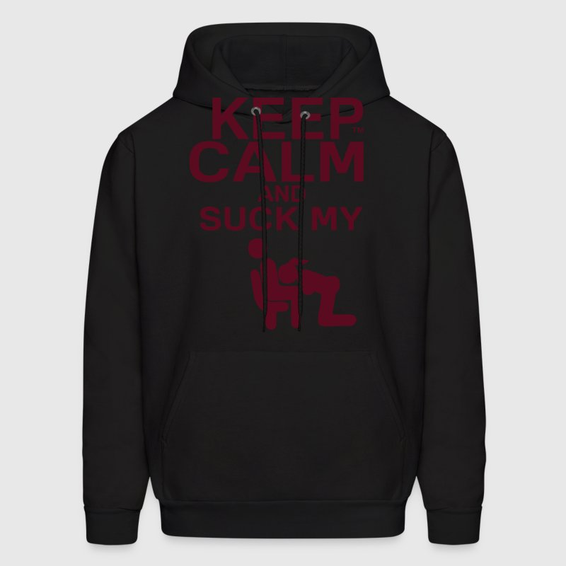 KEEP CALM AND SUCK MY DICK - Men's Hoodie