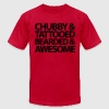 Chubby, Tattooed, Bearded  T-Shirts - Men's T-Shirt by American Apparel