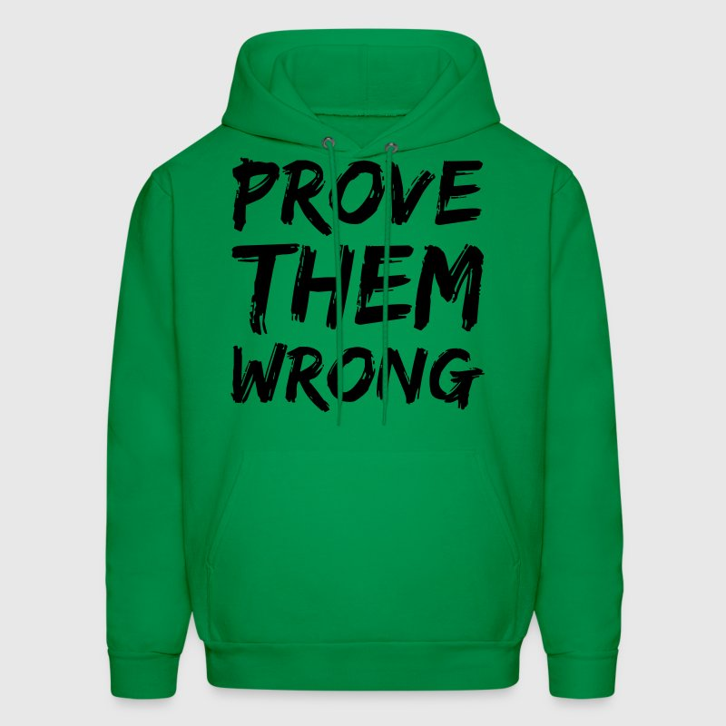 Prove Them Wrong Hoodies - Men's Hoodie