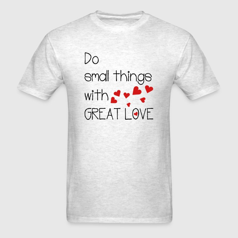 Do small things with great love  Men's T-Shirt - Men's T-Shirt