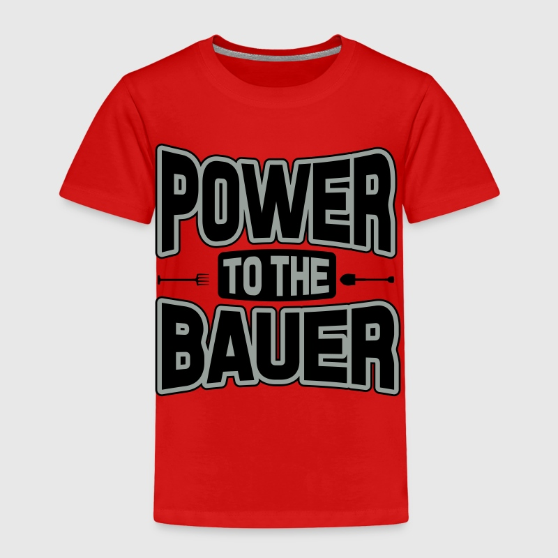 Power to the Bauer Baby & Toddler Shirts - Toddler Premium T-Shirt