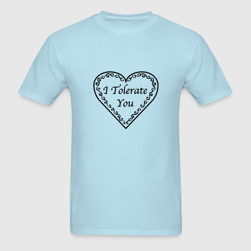 I Tolerate You Mens T-Shirts - Men's T-Shirt