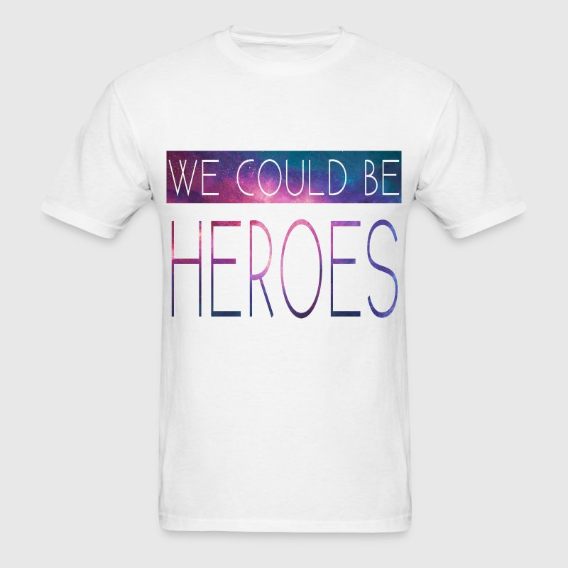 We Could Be Heroes T-Shirts - Men's T-Shirt