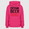 Drink Beer Watch Football Hoodies - Women's Hoodie