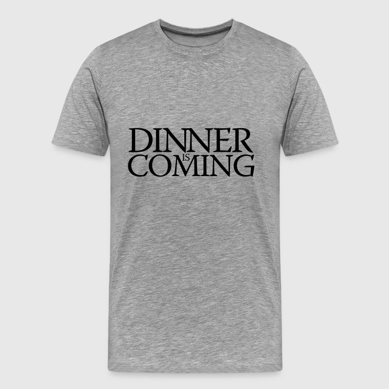 Dinner is coming T-Shirts - Men's Premium T-Shirt
