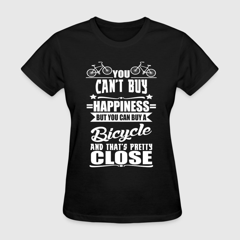 You Can't Buy Happiness But You Can Buy A Bicycle  - Women's T-Shirt