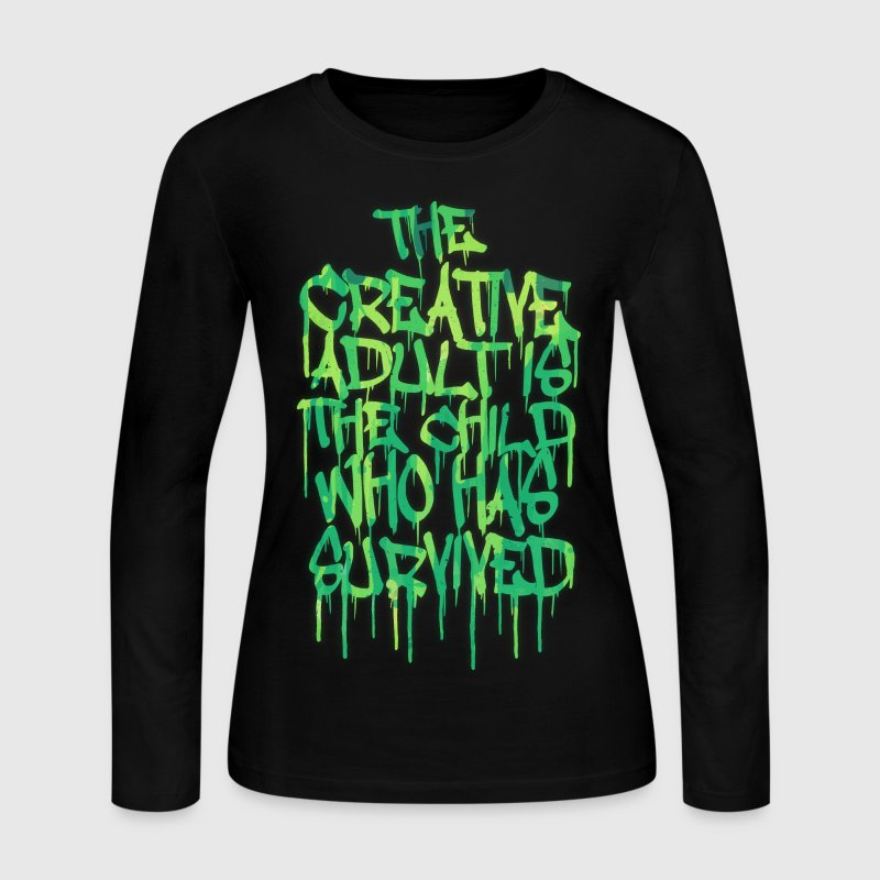 The Creative Adult is the Child Who Has Survived Long Sleeve Shirts - Women's Long Sleeve Jersey T-Shirt
