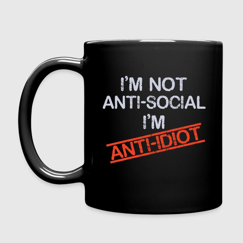 i'm not anti social i'm anti idiot - Full Color Mug