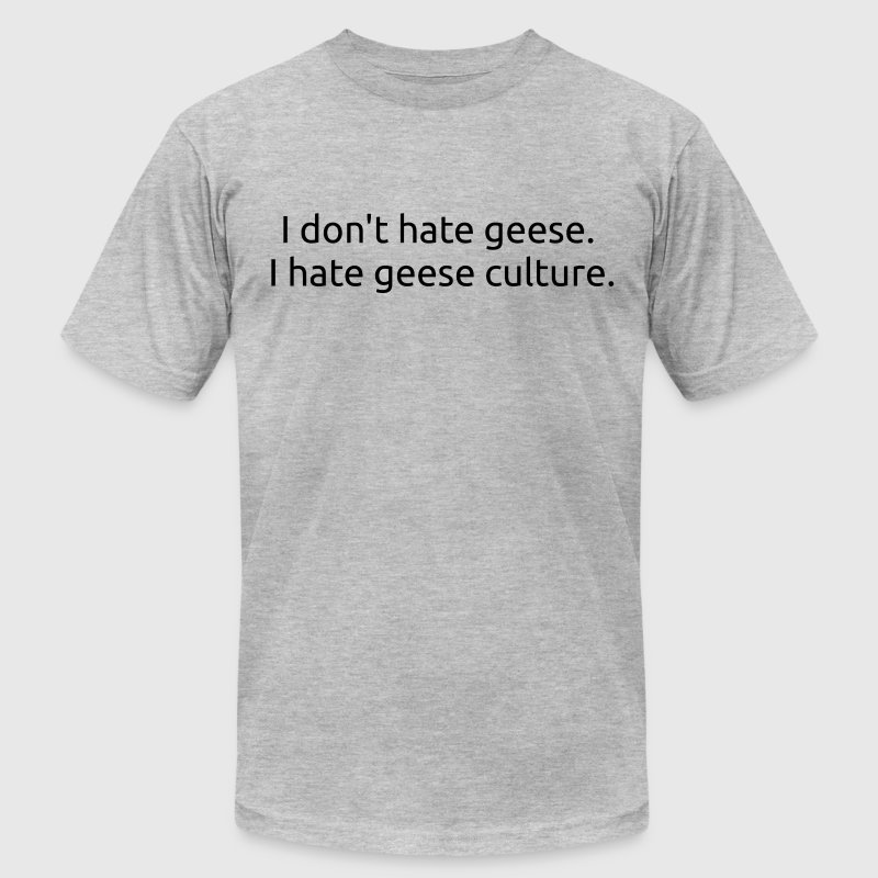 Geese Hate - Men's T-Shirt by American Apparel